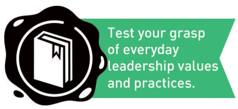 Test your grasp of everyday leadership values and practices