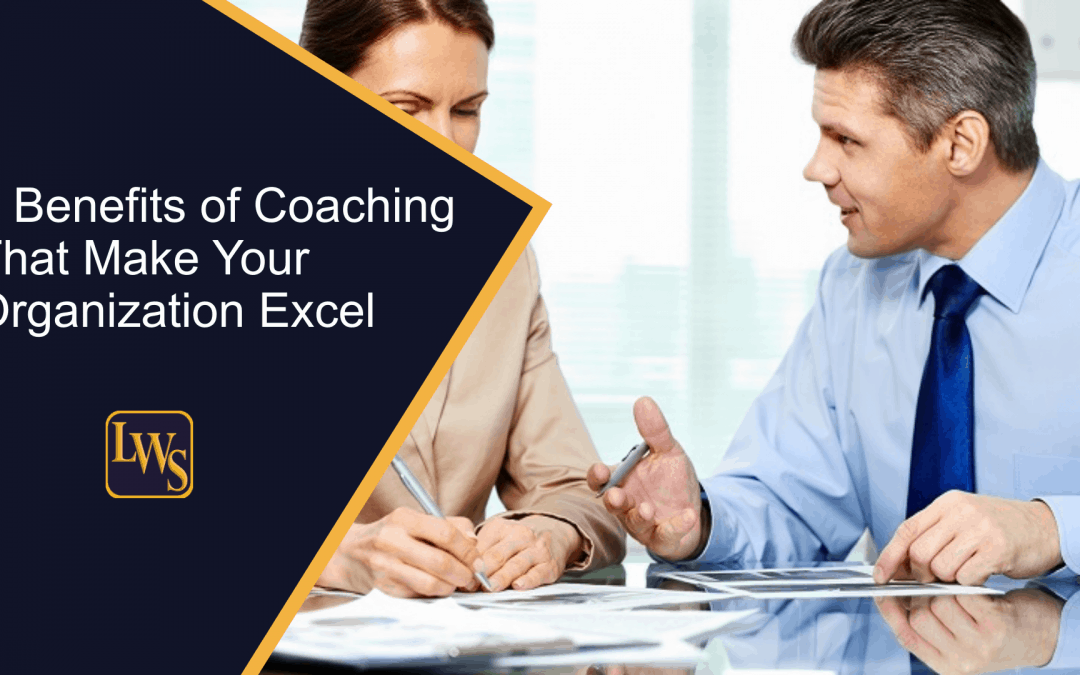 The Benefits of Coaching: 9 Ways It Makes Your Organization Excel