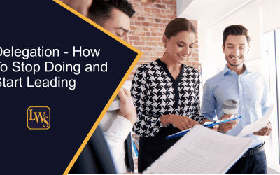 Delegation – How To Stop Doing and Start Leading