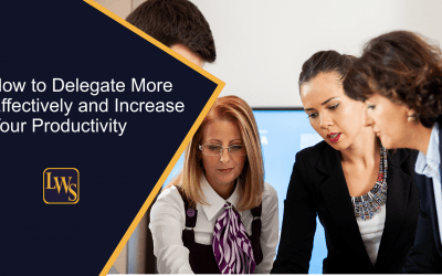How to Delegate More Effectively and Increase Your Productivity