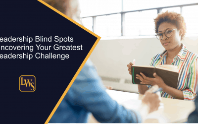 Leadership Blind Spots: Uncovering Your Greatest Leadership Challenge