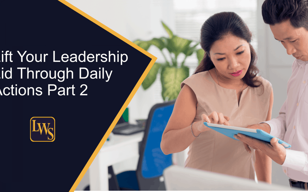 Lift Your Leadership Lid Through Daily Actions Part 2