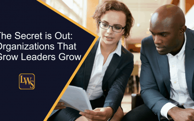 The Secret is Out: Organizations That Grow Leaders Grow