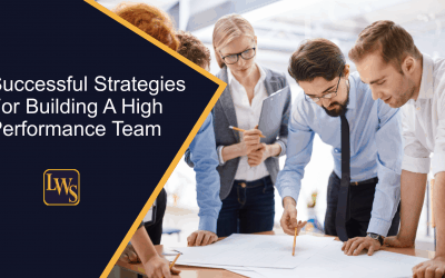 Successful Strategies For Building A High Performance Team